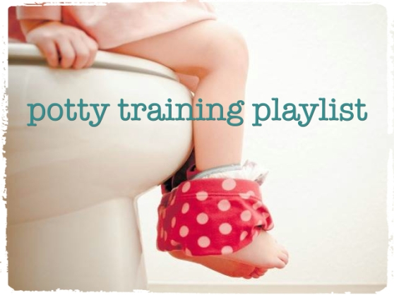 potty training playlist